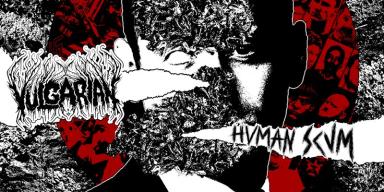 New Music; Vulgarian - Human Scum self released Release: 30 October 2020