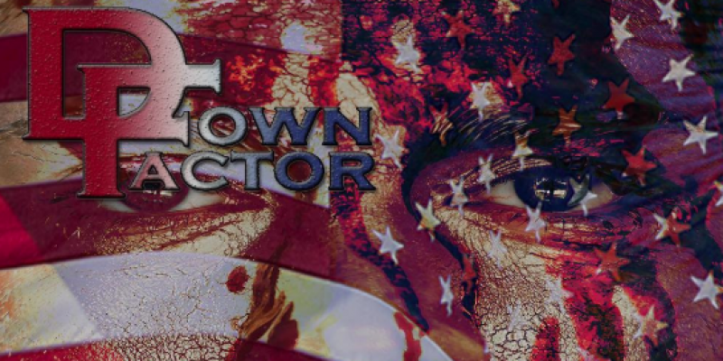 DOWN FACTOR - BLOOD OF THE PATRIOTS - Featured At Pete's Rock News And Views!