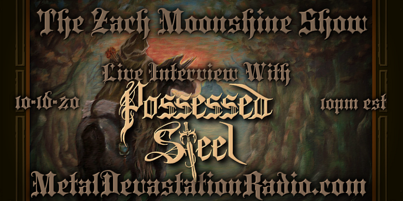 Possessed Steel - Interview & The Zach Moonshine Show Featured In Bathory'Zine!
