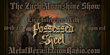 Possessed Steel - Interview & The Zach Moonshine Show Featured At Metal Shock Finland!