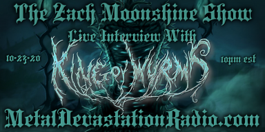 King Ov Wyrms - Interview & The Zach Moonshine Show - Featured By Planet Mosh!