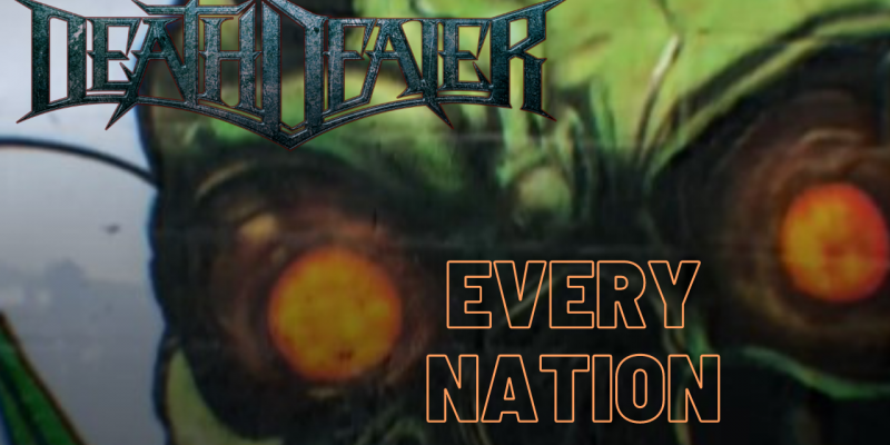 """DEATH DEALER RELEASE NEW LYRIC VIDEO, """"EVERY NATION,"""" FROM UPCOMING 'CONQUERED LANDS' ALBUM"""