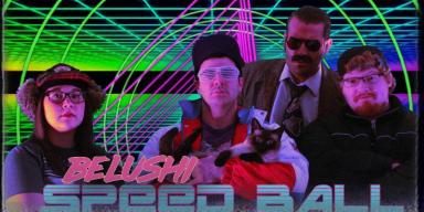 Belushi Speed Ball release new video