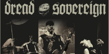 """Dread Sovereign launches video for new single, """"The Great Beast We Serve""""; earns top marks from Deaf Forever Magazine. Rock Hard Germany, and more!"""