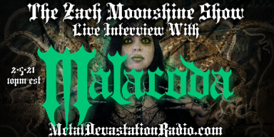 Malacoda - Featured Interview & The Zach Moonshine Show