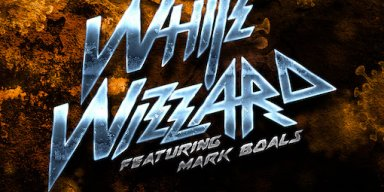 """WHITE WIZZARD ANNOUNCES NEW SINGLE """"VIRAL INSANITY"""" FEAT. MARK BOALS ON VOCALS"""