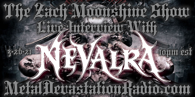 Nevalra - Featured Interview 2021 - The Zach Moonshine Show