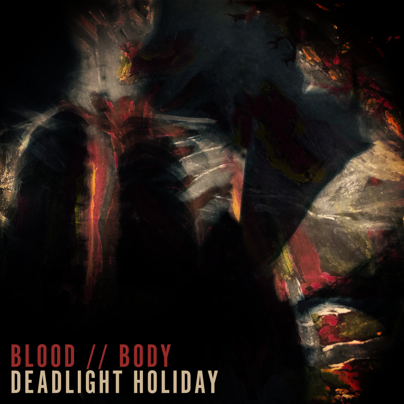 "New Promo: Deadlight Holiday - ""Blood And Body"" Single (Industrial/Rock)"