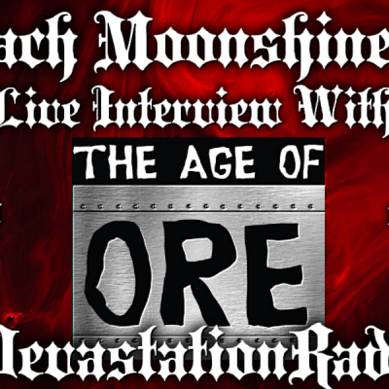 The Age Of Ore - Featured Interview & The Zach Moonshine Show