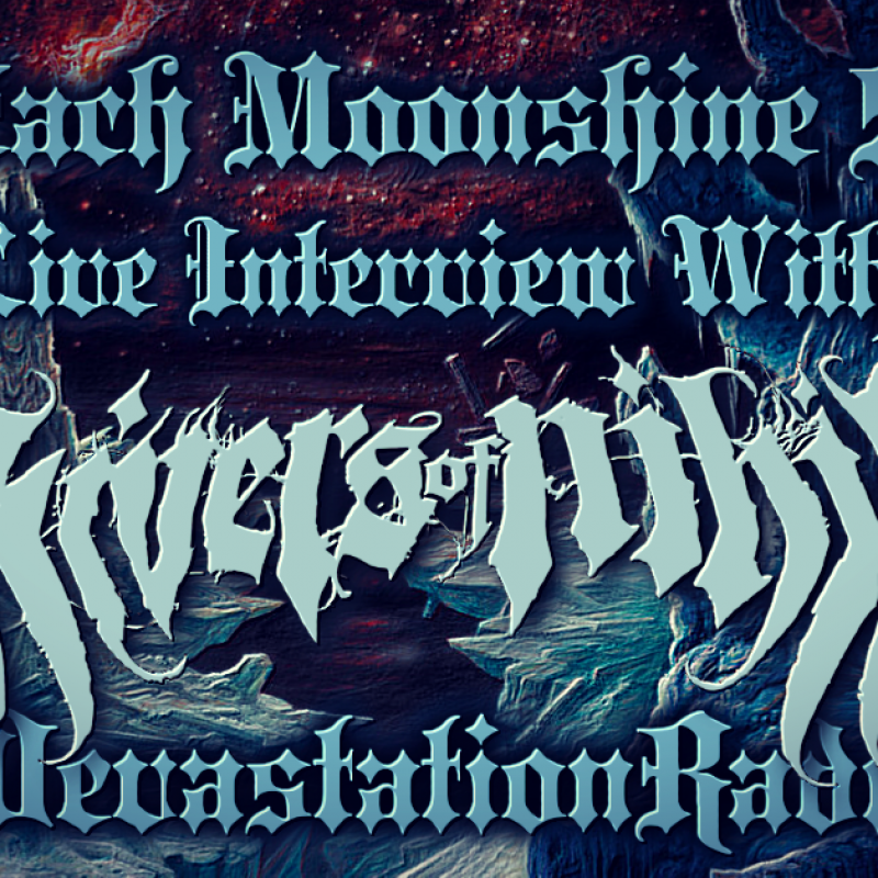Rivers Of Nihil - Featured Interview & The Zach Moonshine Show