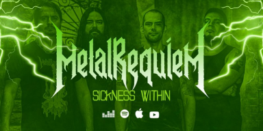 Metal Requiem - Sickness Within - Featured At Planet Mosh Spotify!