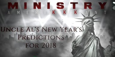 MINISTRY's Al Jourgensen 2018 Predictions