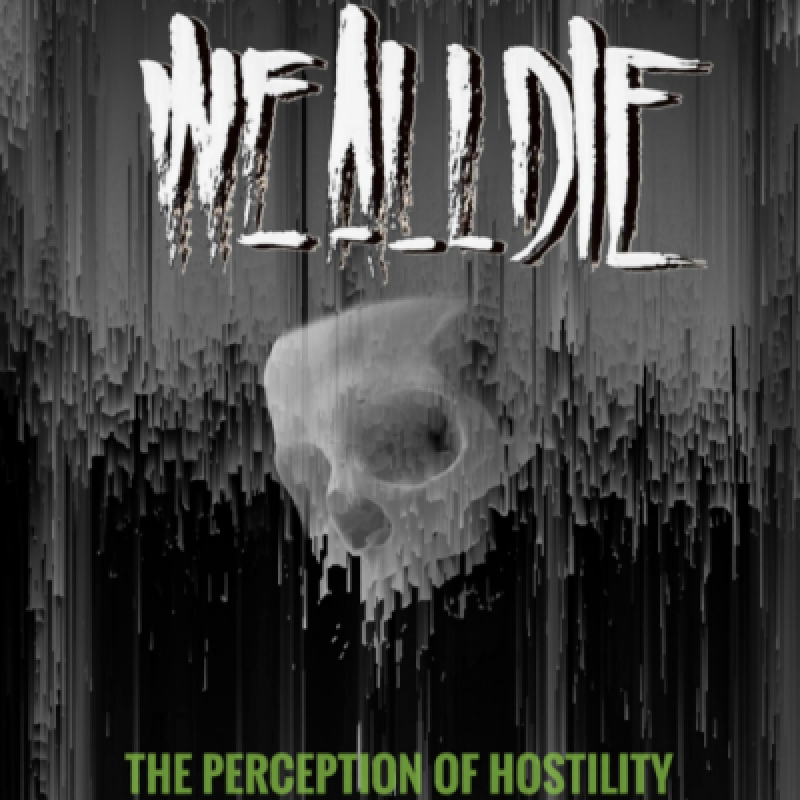 We All Die - The Perception Of Hostility - Reviewed By Metal Digest!
