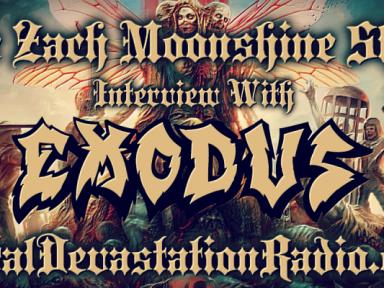 Exodus - Featured Interview & The Zach Moonshine Show