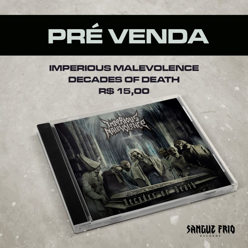 "Imperious Malevolence: Announced pre-sale of ""Decades Of Death"", get it now!"