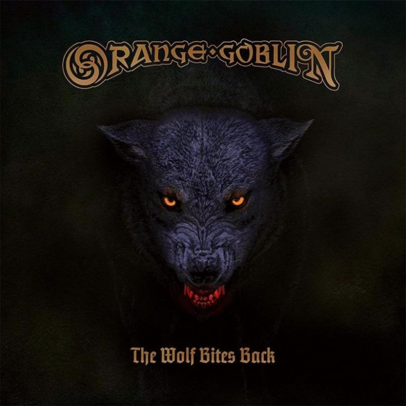 Orange Goblin - The Wolf Bites Back reminds headbangers there are few things as constant in this universe!