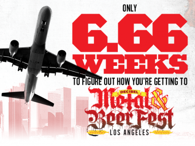 Decibel Metal & Beer Fest: Los Angeles is ONLY 6.66 Weeks Away! Plan Today!