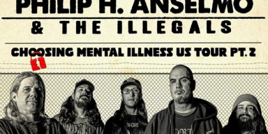 PHILIP H. ANSELMO & THE ILLEGALS + CHILD BITE To Kick Off Second Leg Of Choosing Mental Illness Tour This Week