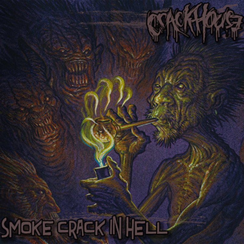 """CRACK HOUSE to release """"Smoke Crack In Hell"""" 7-Inch via Horror Pain Gore Death Productions on December 31"""