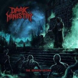 "DARK MINISTRY ""The Sermon Begins"""
