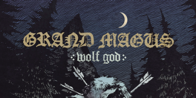 GRAND MAGUS – To Release Wolf God On April 19th, 2019 + Reveal Cover Artwork