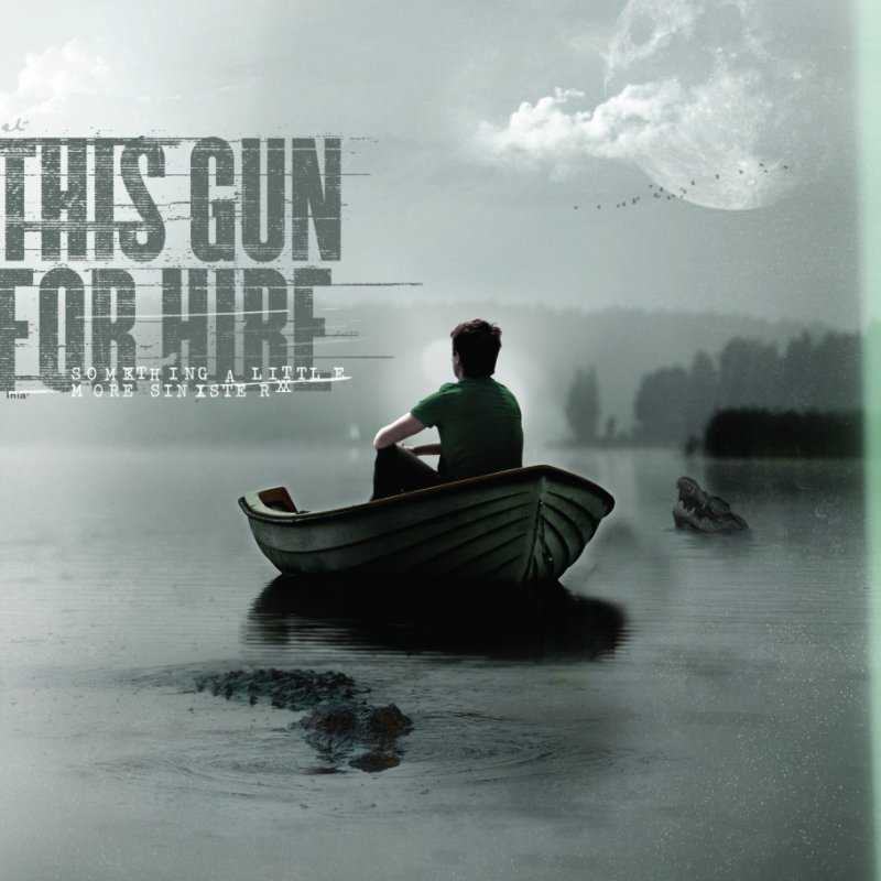 OUT NOW! THIS GUN FOR HIRE DEBUT ALBUM 'SOMETHING A LITTLE MORE SINISTER'