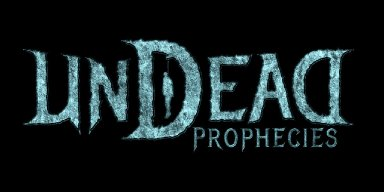 UNDEAD PROPHECIES - New Track Streaming At Deaf Forever - Sempiternal Void To See Release Via Listenable This March