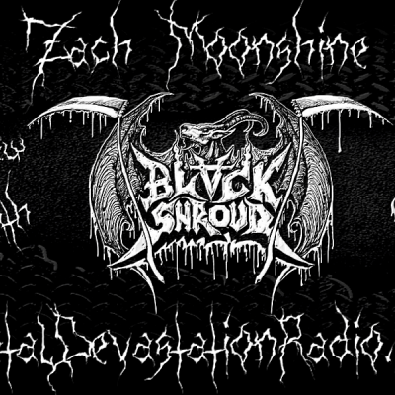 Black Shroud - Featured Interview & The Zach Moonshine Show
