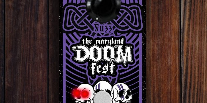 MARYLAND DOOM FEST and FROST GIANT ELECTRONICS announce collaboration for limited, custom 'Maryland Doom Fest Fuzz' Effects Pedal; June 20-23: Fest Tickets On Sale Now!