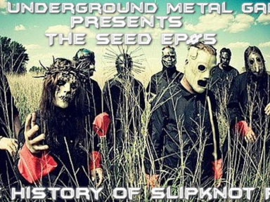 The seed EP 5 the history of slipknot part 5