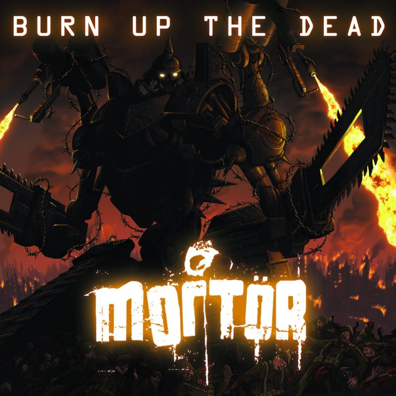 Burn Up the Dead by MORTOR
