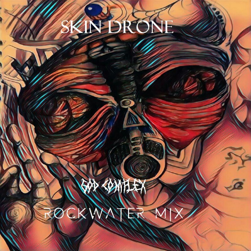 "Skin Drone Release a remix version of ""God Complex"""