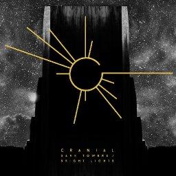 "CRANIAL - ""Dark Towers / Bright Lights"""