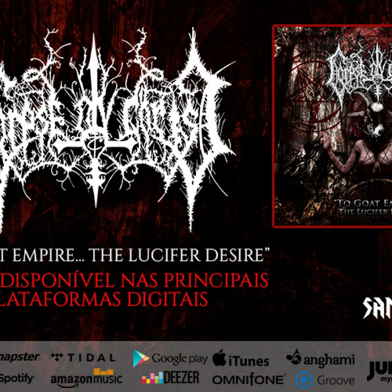 "Corpse Ov Christ: ""To Goat Empire... The Lucifer's Desire"" is available on the world's top digital platforms, check it out!"
