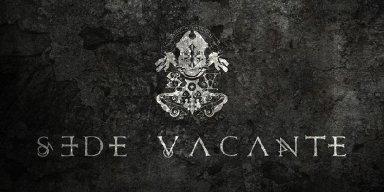SEDE VACANTE In Studio Recording New Album, Announce New Singer And Bassist!