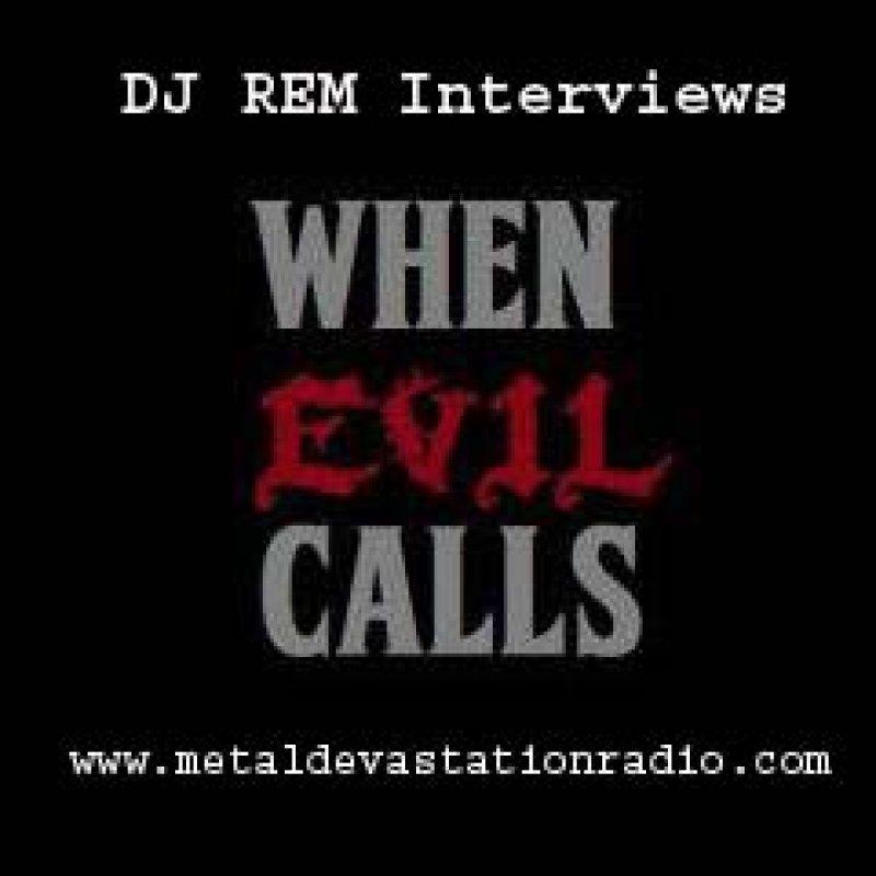DJ REM Interviews - When Evil Calls