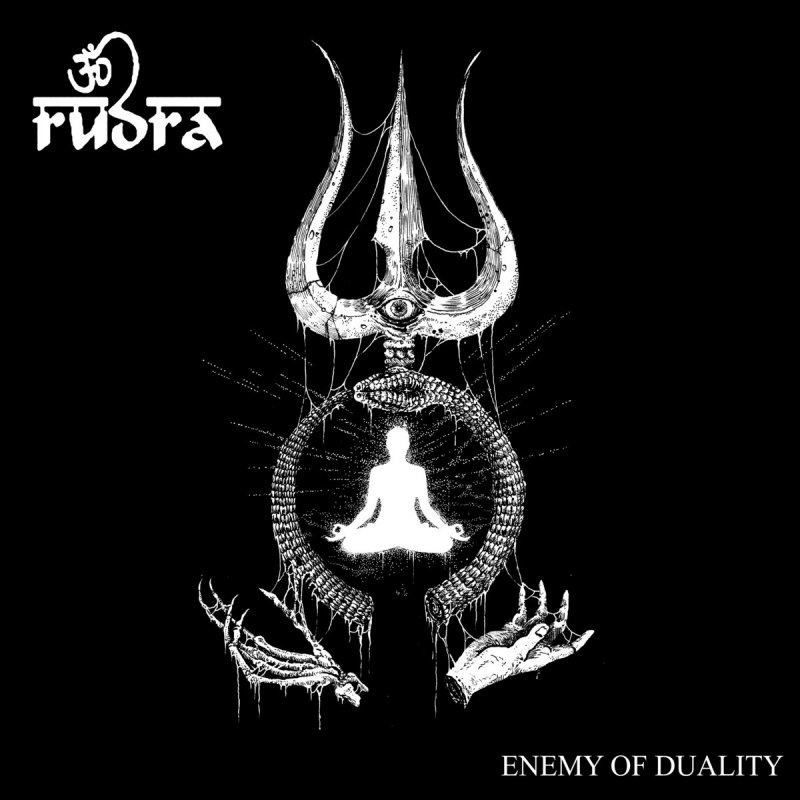 Enemy of Duality (Vedic Metal) by RUDRA (Singapore)