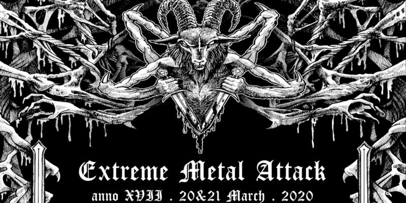 Extreme Metal Attack XVII 20.21 March 2020 / Porto - Portugal
