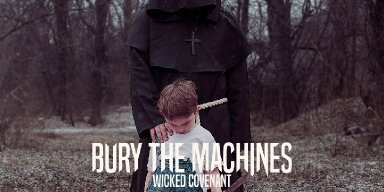 Wicked Covenant by Bury the Machines