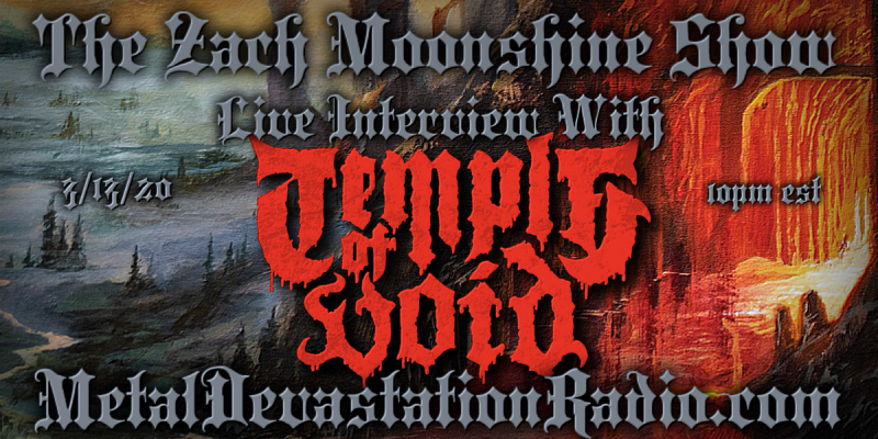 Temple Of Void Will Be Joining The Zach Moonshine Show Live This Friday Night!