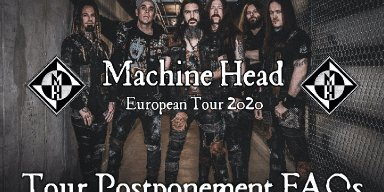 Machine Head TOUR POSTPONEMENT FAQ