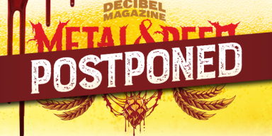Decibel Magazine Metal & Beer Fest: Philly 2020 Postponed Due to Covid-19 (Coronavirus) Concerns