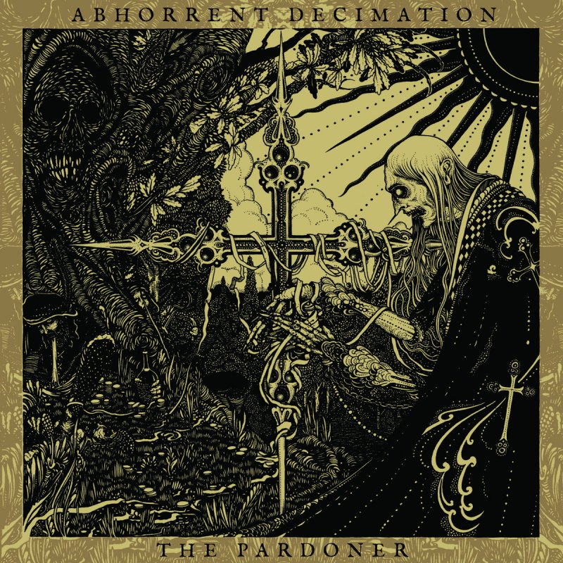 Listen to The Pardoner by ABHORRENT DECIMATION