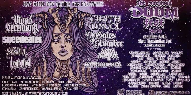MARYLAND DOOM FEST 2020 Rescheduled OCT. 29 - NOV. 01 - Halloween Weekend; Cirith Ungol, Blood Ceremony, Speedealer, The Gates Of Slumber + More!