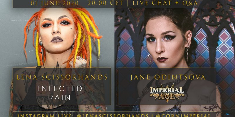 LENA SCISSORHANDS (INFECTED RAIN) AND JANE ODINTSOVA (IMPERIAL AGE) LIVE Q&A AND ONLINE CHAT