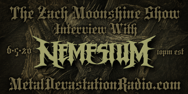 Nemesium Will Be On The Zach Moonshine Show Tonight For A Brutal Interview From Down Under!