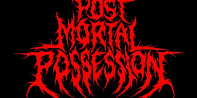 Post Mortal Possession Unleash  Devastating New Track, Listen Here!