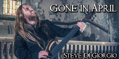 GONE IN APRIL - Feat. TESTAMENT Bassist STEVE DI GIORGIO - Release Bass Playthrough Video For 'Empire of Loss'!
