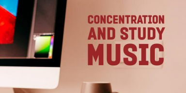 Best Study Music for Concentration and Better Learning Experience!