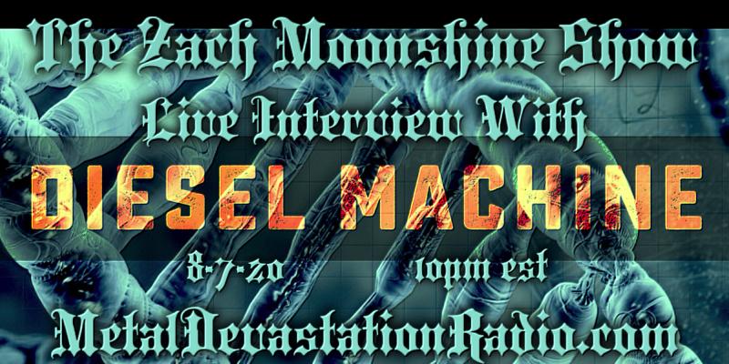 Diesel Machine featured Interview & The Zach Moonshine Show